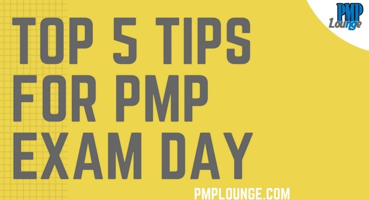 top 5 tips for pmp exam day - Top 5 tips for the PMP Exam Day