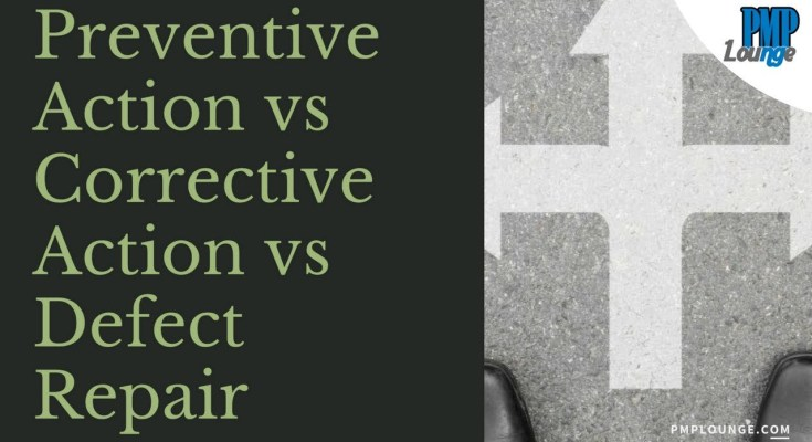 preventive action corrective action defect repair - Preventive Actions vs Defect Repair vs Corrective Actions