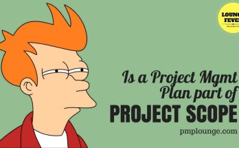 is a project mgmt plan part of the project scope - Is a Project Management Plan part of the Project Scope?
