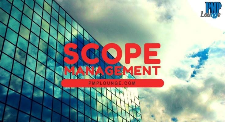 the basics of scope management - Scope Management - The Basics
