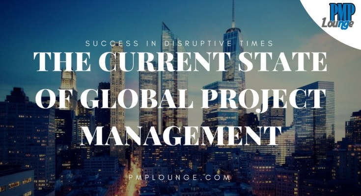 current state of global project management - The Current State of Global Project Management