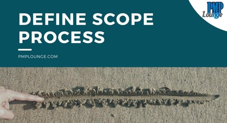 define scope process - Define Scope Process