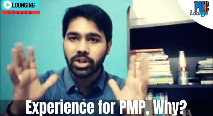 why do you need professional experience to be eligible for pmp exam - Why do you need 3 years of experience to be eligible for PMP?