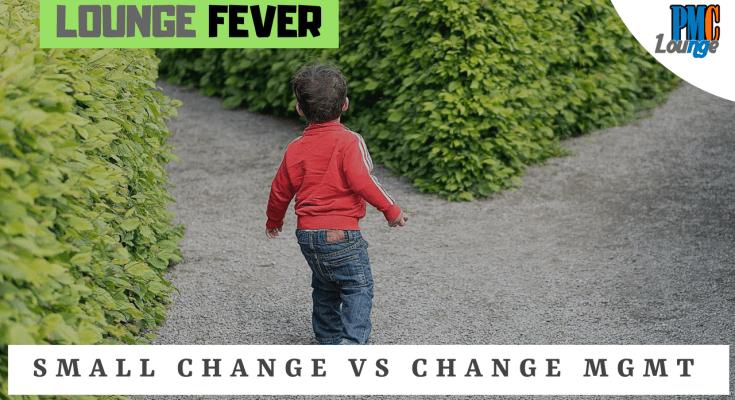 small change vs change management - Small Change vs Change Management
