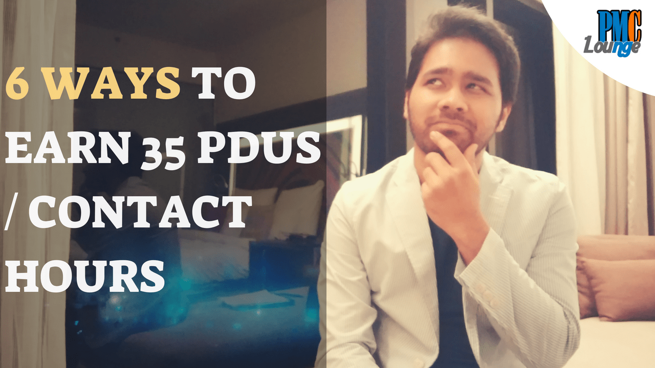 6 Ways To Earn 35 Pdus Or Contact Hours For Pmp Exam Pmc Lounge