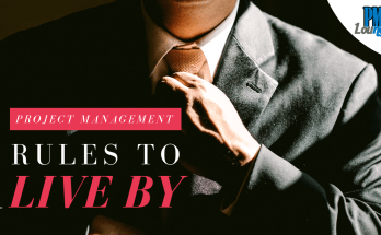 project management rules to live by - How to be an effective Project Manager? | Project Management Rules to Live By