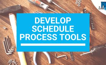 develop schedule process tools