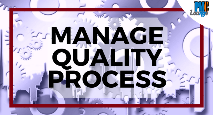 Manage Quality Process Inputs Tools and Techniques Outputs - Manage Quality Process