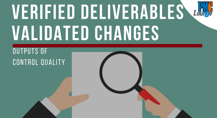 verified deliverables and validated changes output of control quality process - Verified Deliverables and Validated Changes