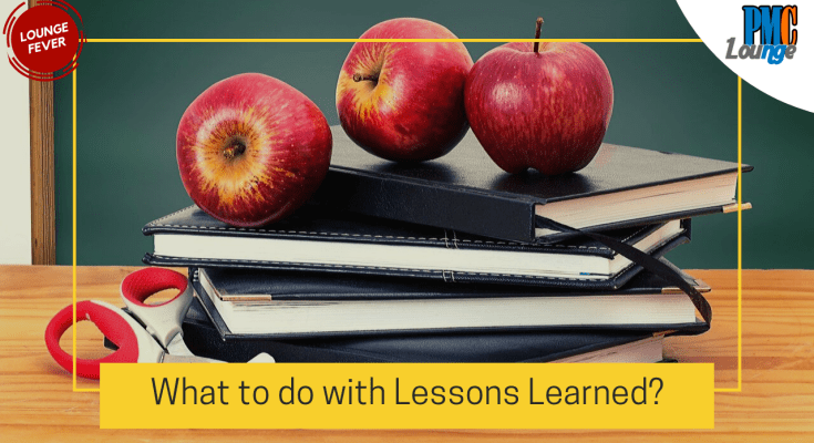 what to do with lessons learned - What do you do with Lessons Learned after the project is complete?