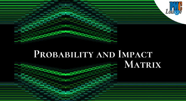 probability and impact matrix 1 - Probability and Impact Matrix
