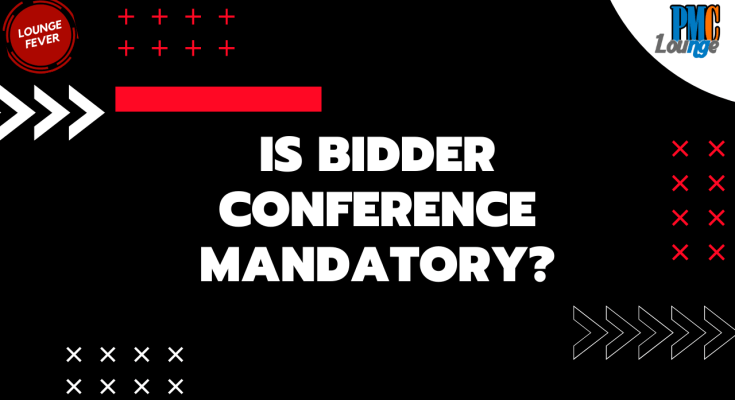 is bidder conference mandatory 1 - Is it mandatory to have a Bidder Conference for every project?