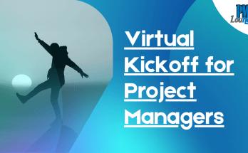 Virtual Kickoff How to kickoff projects virtually as a Project Manager - How to kickoff projects virtually as a Project Manager