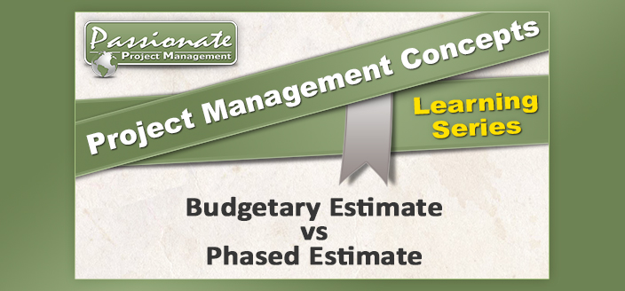Budgetary Estimate vs Phased Estimate