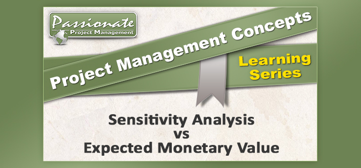 Sensitivity Analysis vs Expected Monetary Value (EMV)