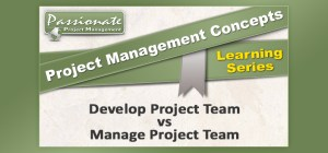 Develop vs Manage Project Team