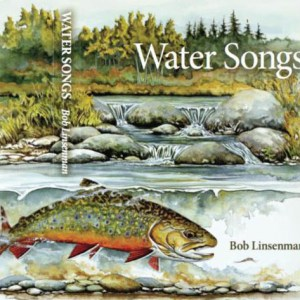 "Bob Linsenman previews ""Water Songs"""