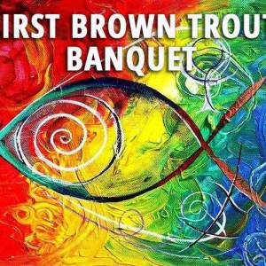 Postponed — 2020 First Brown Trout Banquet