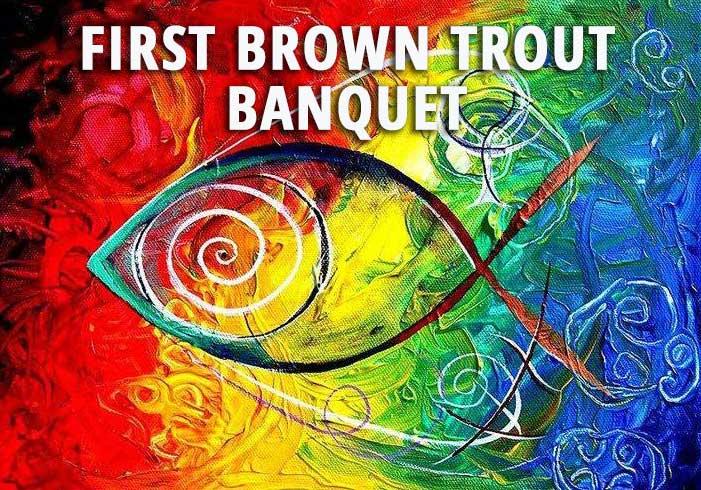 Postponed — 2020 First Brown Trout Banquet