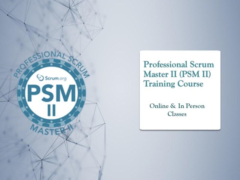 Professional Scrum Master II (PSM II) Training Course