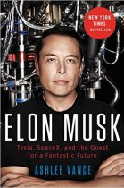 Elon Musk: Tesla, SpaceX and the Quest for a Fantastic Future