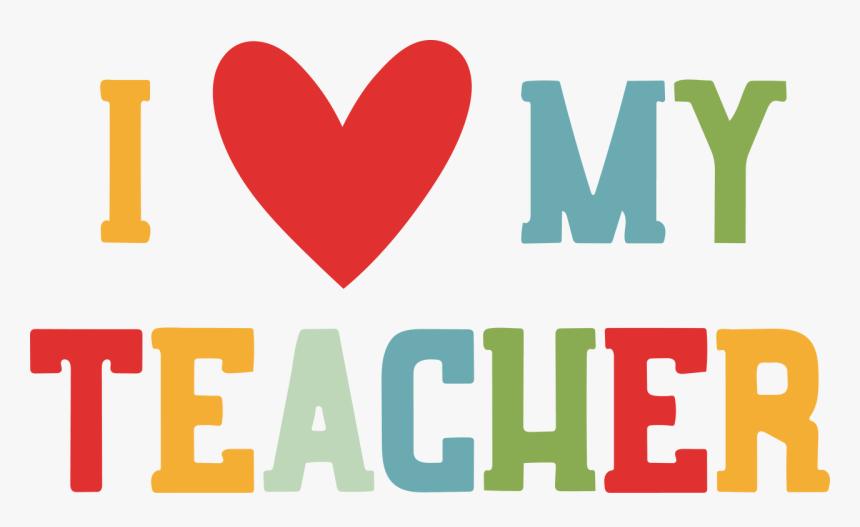 Download I Heart My Teacher Svg Cut File - Love My Teacher Png ...