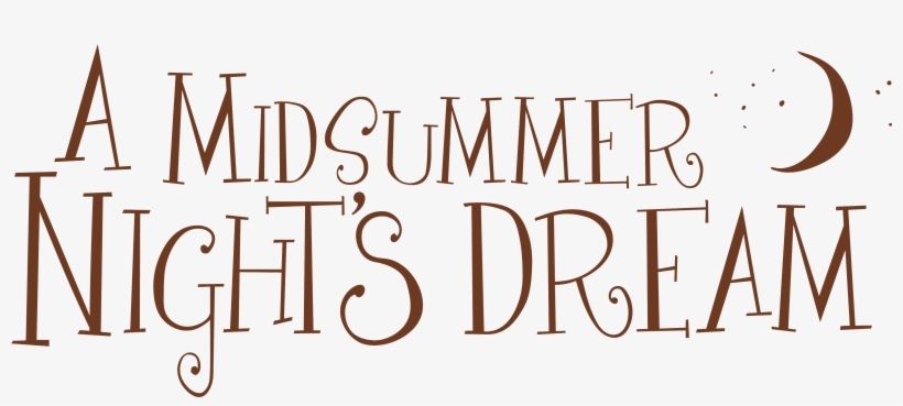 A Midsummer Night's Dream, William Shakespeare's Most - Midsummer Night's  Dream Logo - Free Transparent PNG Download - PNGkey