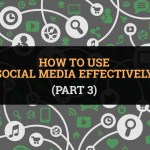 How to use social media effectively (Part 3)