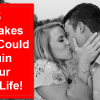 5 Mistakes That Could Ruin Your Sex Life! [MUST READ]
