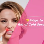10 Unspoken Ways To Get Rid Of Cold Sores In The Mouth Fast