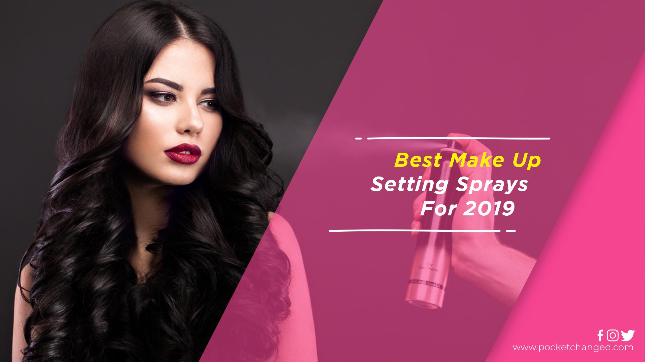 Best-Make-Up-Setting-Sprays-For-2019