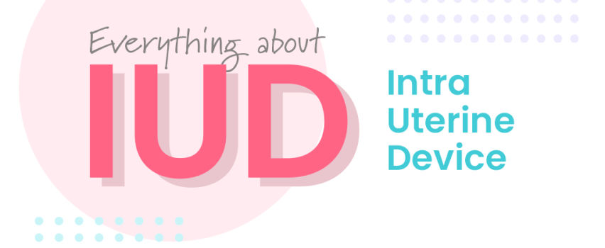 All about intrauterine devices - IUDs