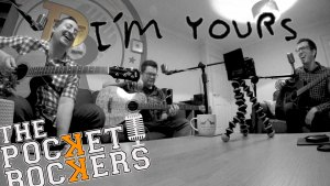 Thumbnail for the music video I'm Yours performed acoustically by The Pocket Rockers