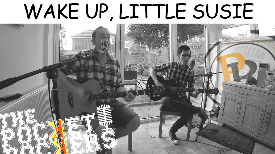Thumbnail for the music video Wake Up, Little Susie performed Acoustically by The Pocket Rockers