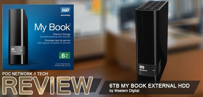 Review: 6TB My Book external hard drive by Western Digital | Poc Network //  Tech