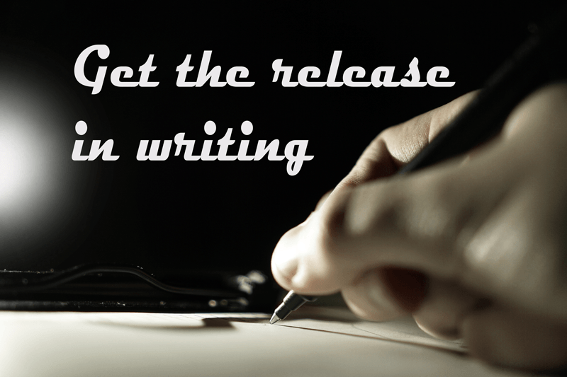 Get The Release In Writing