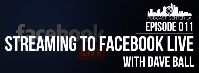 PCLA Ep 11 Streaming To Facebook Live