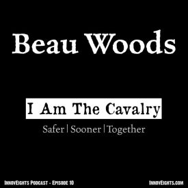 InnovEights, Episode 10 – Beau Woods from iamthecavalry.org