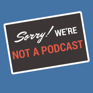 Not a podcast