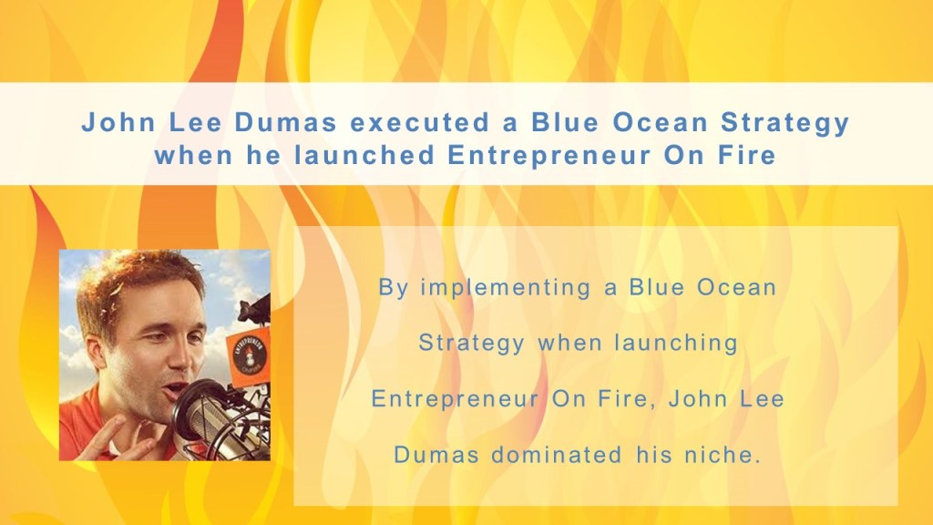 John Lee Dumas's Blue Ocean Strategy