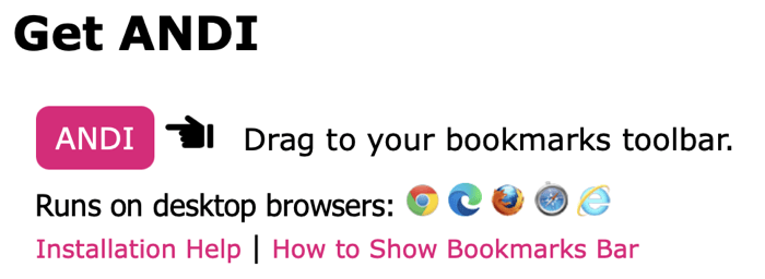 Get Andi Bookmarklet showing you should just drag it to your bookmarks toolbar. How do you drag it there if you're using a screenreader?