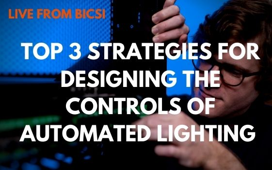 Top 3 Strategies for Designing the Controls of an Automated Lighting System