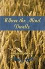 Where the Mind Dwells: Contemplation