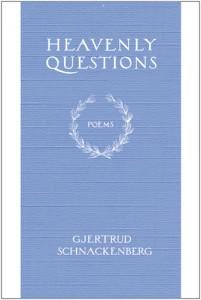 Gjertrud Schnackenberg - Heavenly Questions