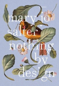 """Mary Jo Salter: """"Nothing by Design"""""""