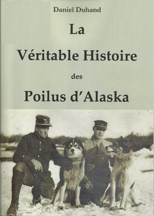 La véritable histoire des Poilus d'Alaska est disponible en ligne au prix de EUR 19,50 sur www.poilusdalaska.com. Cliquez pour en savoir plus.