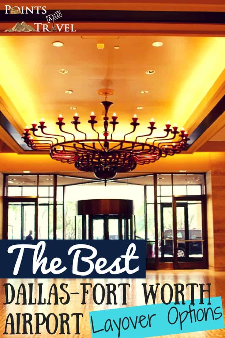 The Best Dallas-Fort Worth Airport Layover Options
