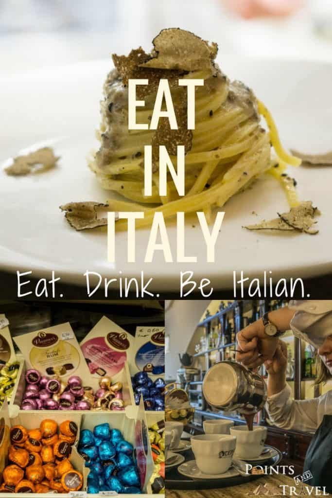 Eat in Italy: Eat. Drink. Be Italian.