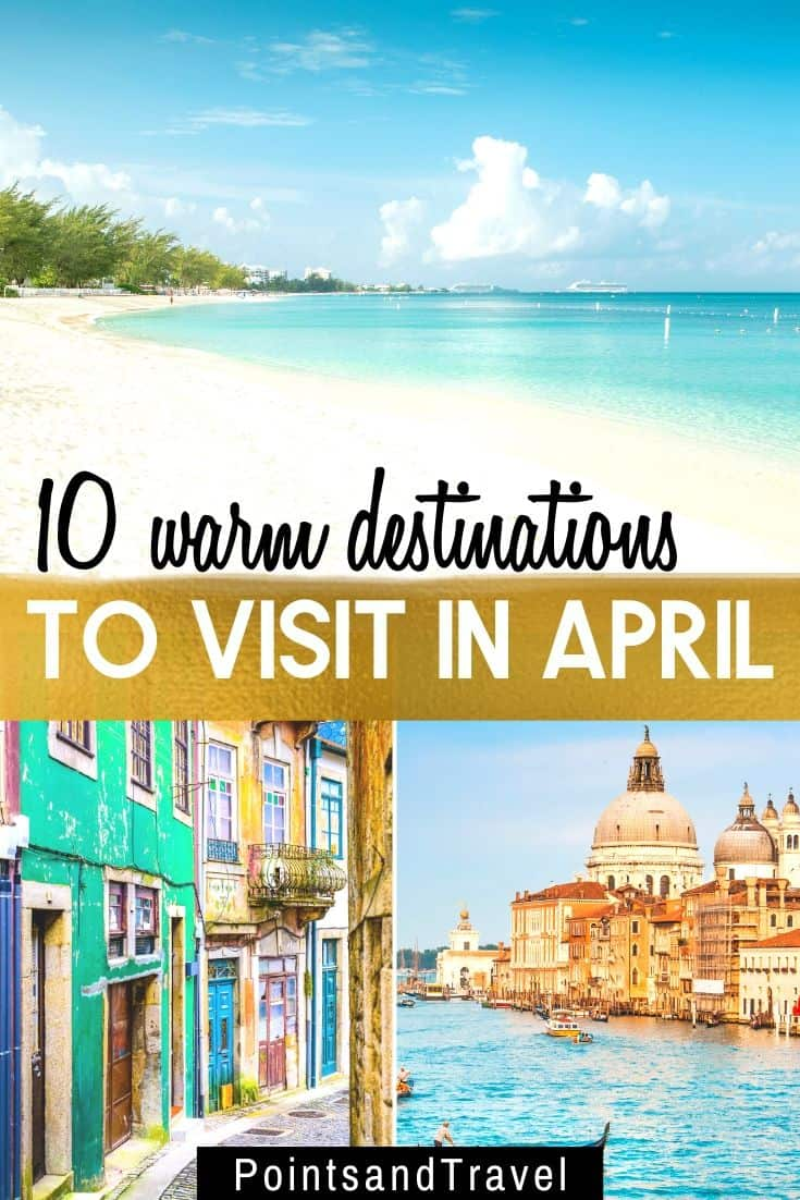 Warm Places to Travel to in April, Warm Places to Travel to in May, Warm Places, 10 warm destinations to visit in April, #April #may #vacation