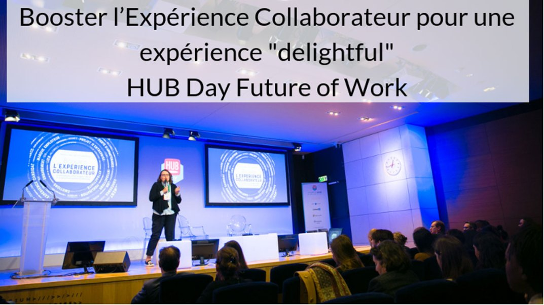 Intervention Experience Collaborateur - HUB Day Future of Work - Severine Loureiro